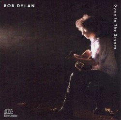 Down in the Groove by Bob Dylan