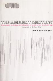Cover of: The ambient century   Mark J Prendergast