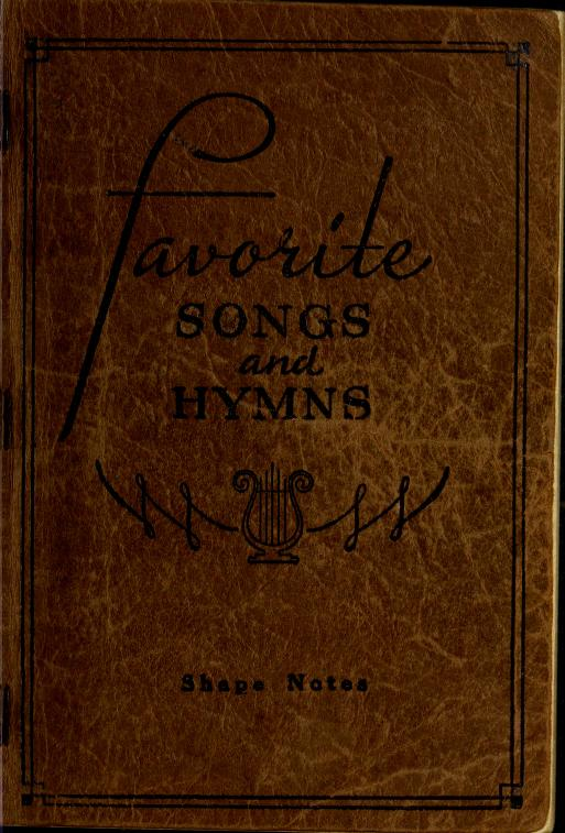 Favorite songs and hymns by compiled by Homer F. Morris ... [et al.].