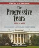 The progressive years, 1901 to 1933 by Rose Blue