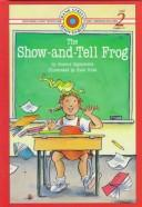 The show-and-tell frog by Joanne Oppenheim