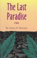 The last paradise by James D. Houston